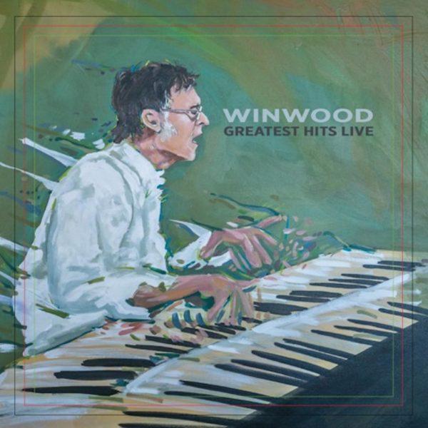Steve Winwood Greatest Hits Live 2017